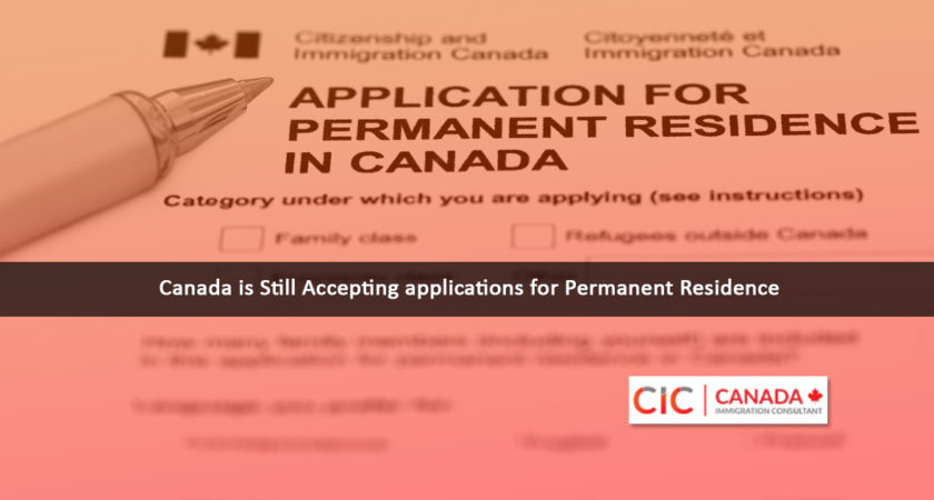 Relax! Canadian Immigration is still accepting Permanent Residence applications